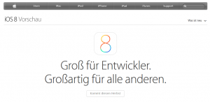 iOS 8 hat Apple bereits vorgestellt und wird wohl am heutigen 9.9.2014 nur kurz darauf eingehen [Quelle: apple.com]
