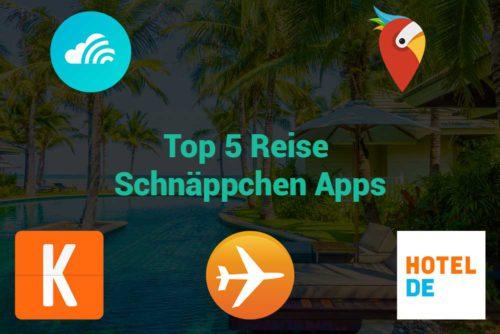 Top 5 Reise Schnäppchen Apps mit Preisvergleich, Deals und mehr